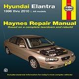 Hyundai Elantra: 1996 thru 2010 (Haynes Repair Manual)