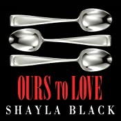 Ours to Love: Wicked Lovers, Book 7 | [Shayla Black]