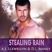 Stealing Rain | [A. J. Llewellyn, D. J. Manly]