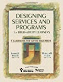 By Jeanne H. Purcell - Designing Services and Programs for High-Ability Learners: 1st (first) Edition