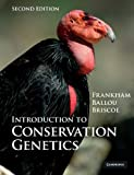 Introduction to Conservation Genetics by Frankham, Richard, Ballou, Jonathan D., Briscoe, David A. (2010) Paperback
