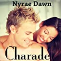 Charade: The Games, Book 1 (       UNABRIDGED) by Nyrae Dawn Narrated by Macy Sterling