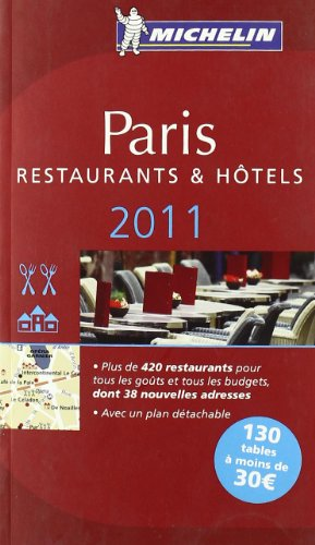 Michelin Red Guide Paris, 2011: Hotels & Restaurants (French Edition)