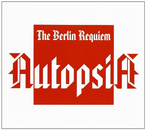 Berlin Requiem by Autopsia