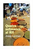 img - for Quatre setmanes al Rif book / textbook / text book