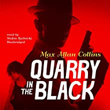 Quarry in the Black: The Quarry Series, Book 13 | Livre audio Auteur(s) : Max Allan Collins Narrateur(s) : Stefan Rudnicki