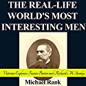 The Real-Life World's Most Interesting Men: Victorian Explorers Francis Burton and Richard M. Stanley: History 1-Hour Reads, Book 3 (       UNABRIDGED) by Michael Rank Narrated by Kevin Pierce