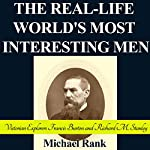 The Real-Life World's Most Interesting Men: Victorian Explorers Francis Burton and Richard M. Stanley: History 1-Hour Reads, Book 3 | Michael Rank