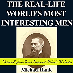 The Real-Life World's Most Interesting Men Audiobook