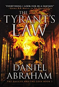 The Tyrant's Law (The Dagger and the Coin) by Daniel Abraham