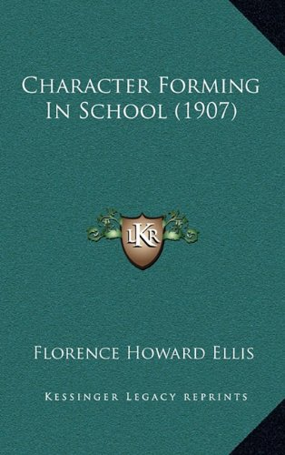 Character Forming in School (1907)