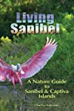 img - for Living Sanibel: A Nature Guide to Sanibel & Captiva Islands book / textbook / text book