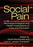 Social Pain: Neuropsychology and Health Implications of Loss and Exclusion