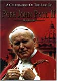 Pope John Paul II - a Celebration of the Life of [DVD]