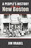 A Peoples History of the New Boston