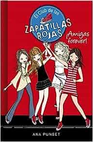 El club de las zapatillas rojas 2: ¡Amigas forever!: Ana Punset