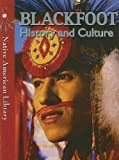 img - for Blackfoot History and Culture (Native American Library) book / textbook / text book