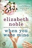 When You Were Mine: A Novel