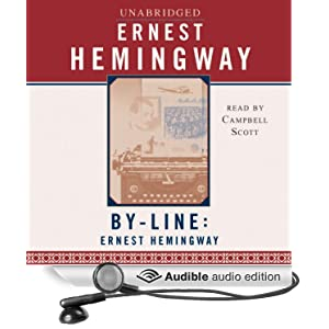 Selected Articles and Dispatches of Four Decades [Abridged] - Ernest Hemingway