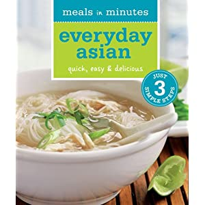 Meals in Minutes: Everyday Asian: Quick, Easy & Delicious