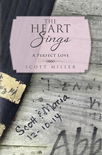 The Heart Sings: A Perfect Love by Scott Miller ebook deal