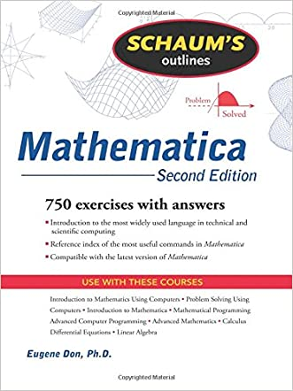 Schaum's Outline of Mathematica, 2ed (Schaum's Outlines) written by Eugene Don