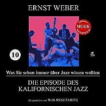Die Episode des kalifornischen Jazz (Was Sie schon immer über Jazz wissen wollten 10) Hörbuch von Ernst Weber Gesprochen von: Willi Resetarits