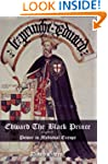 Edward The Black Prince: Power in Med...