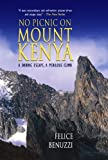 img - for No Picnic on Mount Kenya A Daring Escape, A Perilous Climb by Benuzzi, Felice [Lyons Press,2005] (Paperback) book / textbook / text book