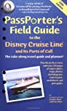 PassPorter's Field Guide to the Disney Cruise Line and Its Ports of Call (Passporter's Disney Cruise Line & Its Ports of Call)