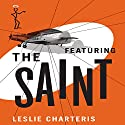 Featuring the Saint: The Saint, Book 5 (       UNABRIDGED) by Leslie Charteris Narrated by John Telfer