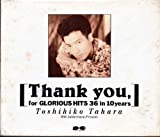 Thank you for GLORIOUS HITS 36 IN 10 YEARS