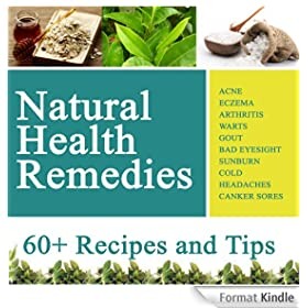 Natural Health Remedies for Everything: Acne, Warts, Arthritis, Cold, Headaches etc (English Edition)