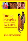 img - for Taoist Foreplay: Shiatsu Secrets for Love: Love Meridans and Pleasure Points (Tao of Tantra Book 1) book / textbook / text book