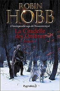 La Citadelle des Ombres, tome 1 par Robin Hobb