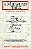 Image of A Midwife's Tale : The Life of Martha Ballard Based On Her Diary 1785-1812