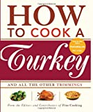How to Cook a Turkey: *And All the Other Trimmings