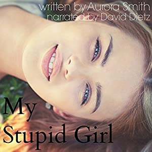 My Stupid Girl Hörbuch