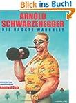 Arnold Schwarzenegger - Die nackte Wa...