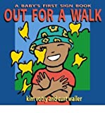 img - for Out for a Walk: A Baby's First Sign Book (ASL) (Baby's First Signs) (Hardback) - Common book / textbook / text book