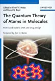 img - for The Quantum Theory of Atoms in Molecules: From Solid State to DNA and Drug Design book / textbook / text book