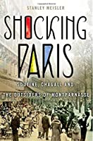 Shocking Paris: Soutine, Chagall and the Outsiders of Montparnasse