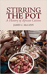Stirring the pot a history of african cuisine james c for African cuisine history