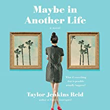 Maybe in Another Life Audiobook by Taylor Jenkins Reid Narrated by Julia Whelan