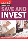 Save and Invest (Which? Essential Guides)