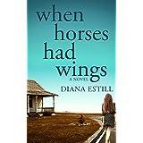 When Horses Had Wings ~ Diana Estill