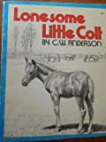 Lonesome Little Colt (0020414900) by Clarence W. Anderson