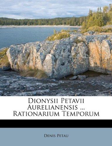 Dionysii Petavii Aurelianensis ... Rationarium Temporum