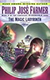 The Magic Labyrinth (Riverworld Saga, Book 4) (0345419707) by Farmer, Philip Jose