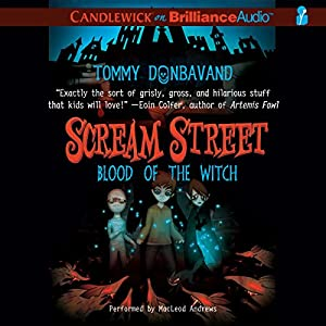 Scream Street: Blood of the Witch, Book 2 Audiobook